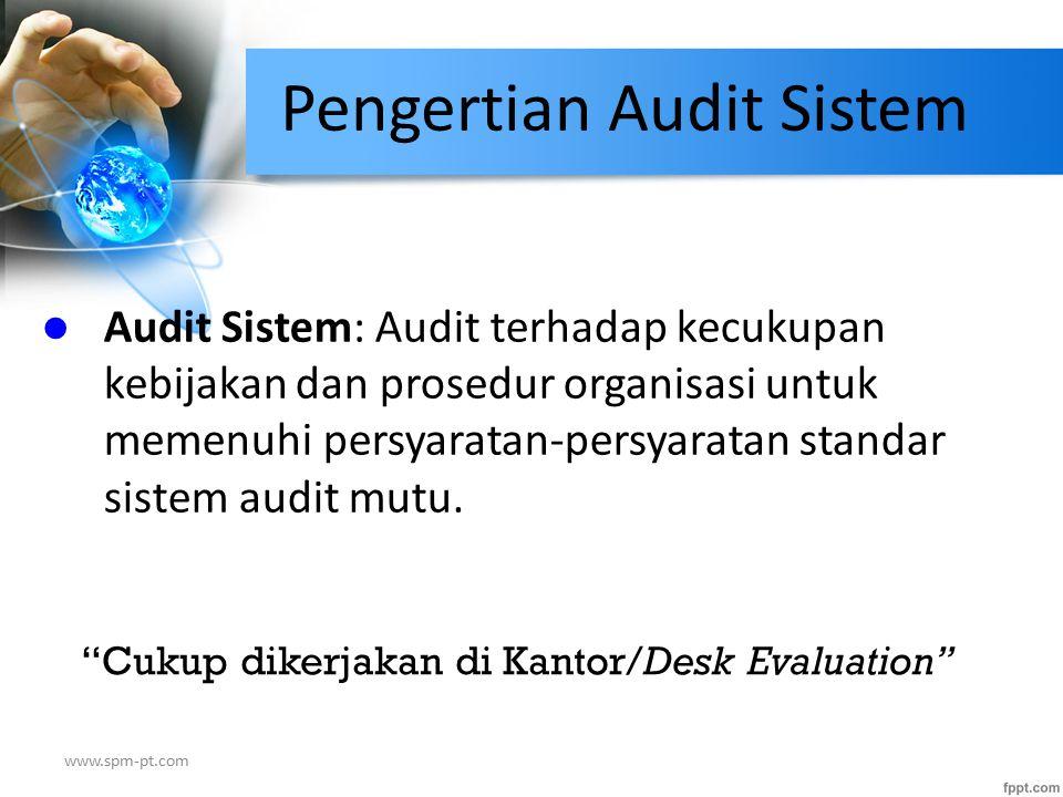 Pengertian Audit Sistem Audit Sistem: Audit terhadap kecukupan kebijakan dan prosedur organisasi untuk memenuhi persyaratan-persyaratan standar sistem