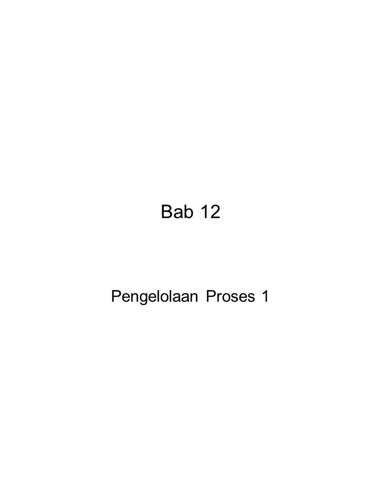 Bab 12 Pengelolaan Proses 1