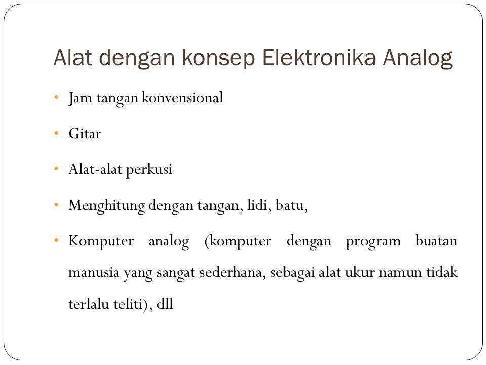 E LEKTRONIKA DIGITAL Elektronika digital adalah sistem elektronika yang menggunakan isyarat digital.