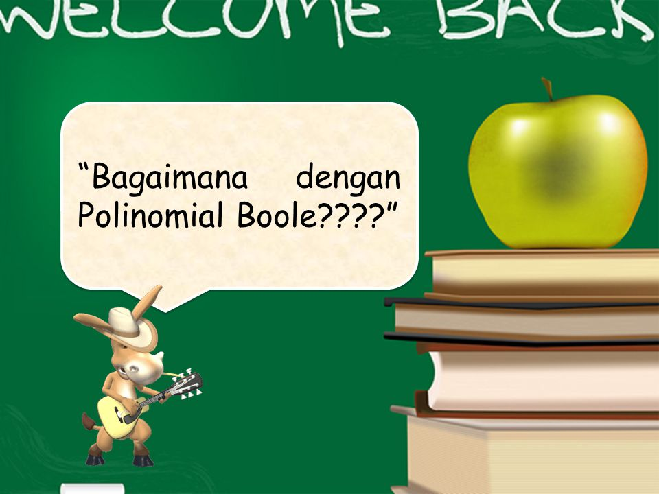 Bagaimana dengan Polinomial Boole????