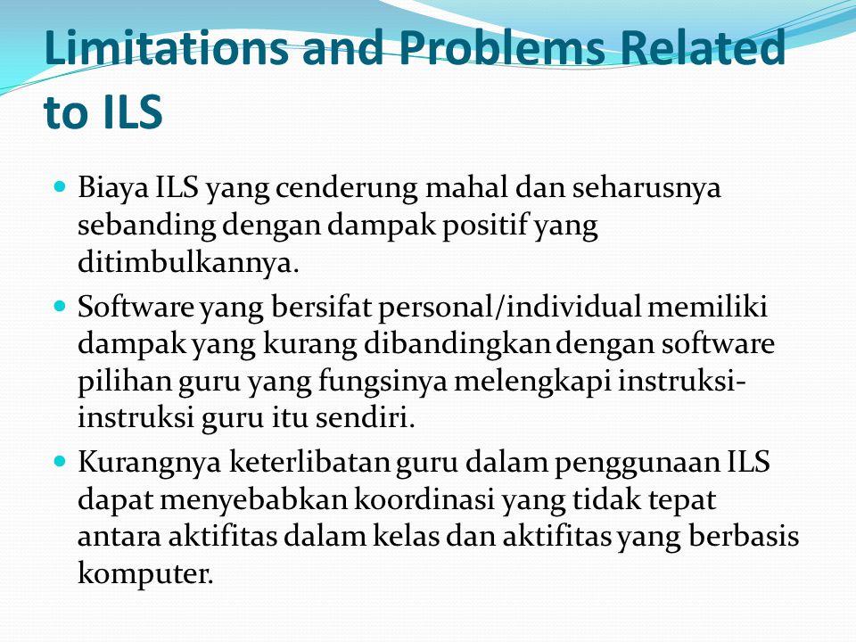 Limitations and Problems Related to ILS Biaya ILS yang cenderung mahal dan seharusnya sebanding dengan dampak positif yang ditimbulkannya. Software ya