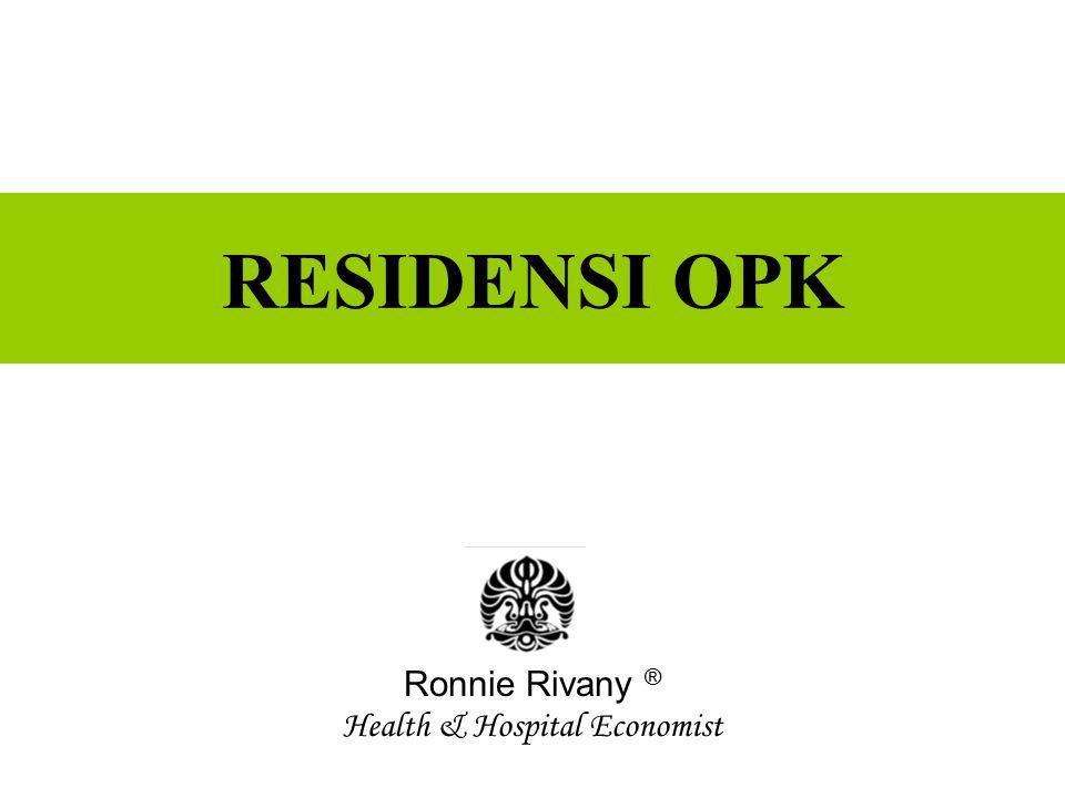 RESIDENSI OPK Ronnie Rivany ® Health & Hospital Economist