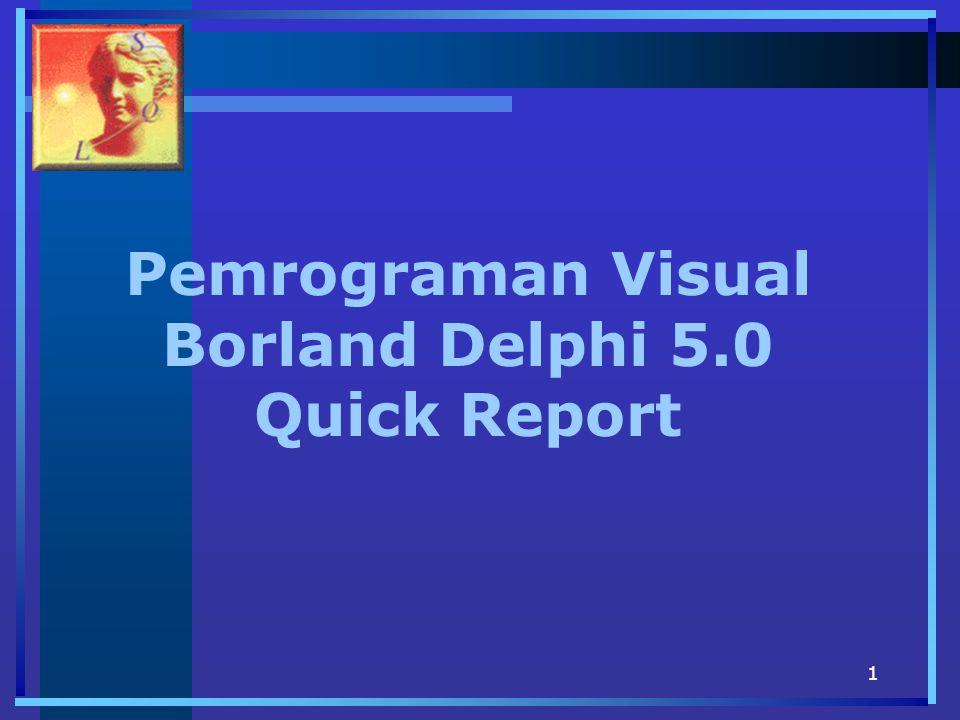 1 Pemrograman Visual Borland Delphi 5.0 Quick Report