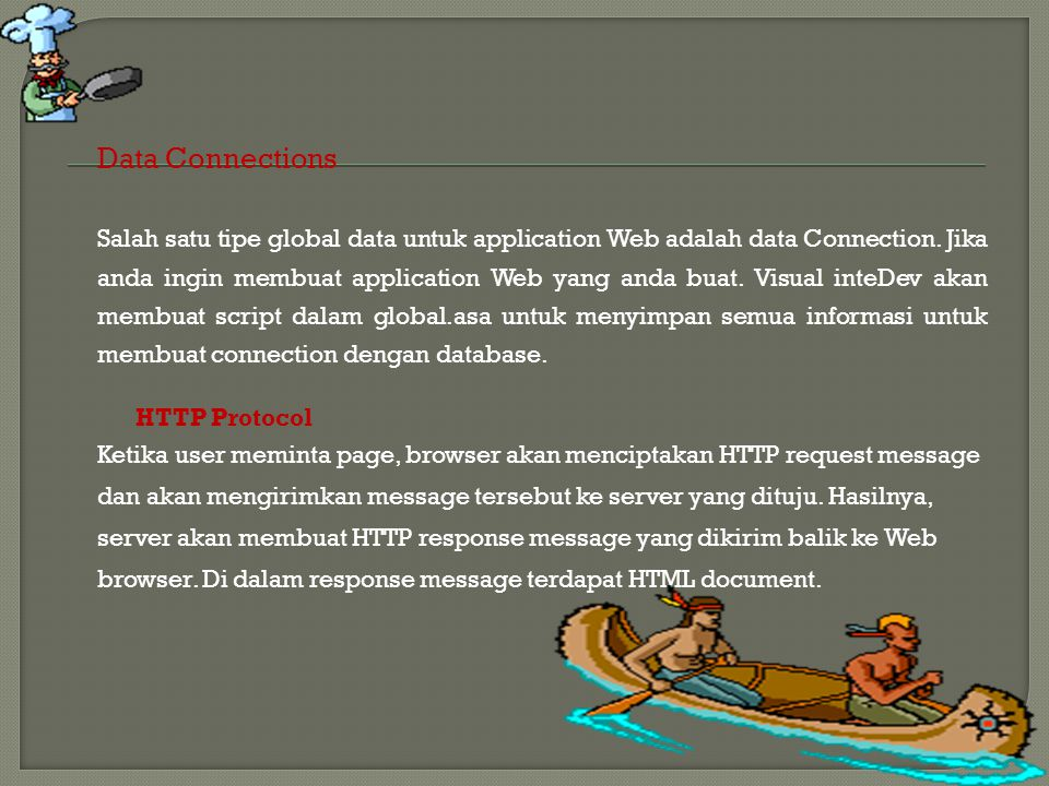 Data Connections Salah satu tipe global data untuk application Web adalah data Connection.
