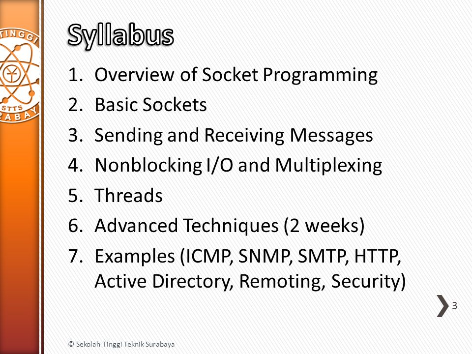 1.Overview of Socket Programming 2.Basic Sockets 3.Sending and Receiving Messages 4.Nonblocking I/O and Multiplexing 5.Threads 6.Advanced Techniques (