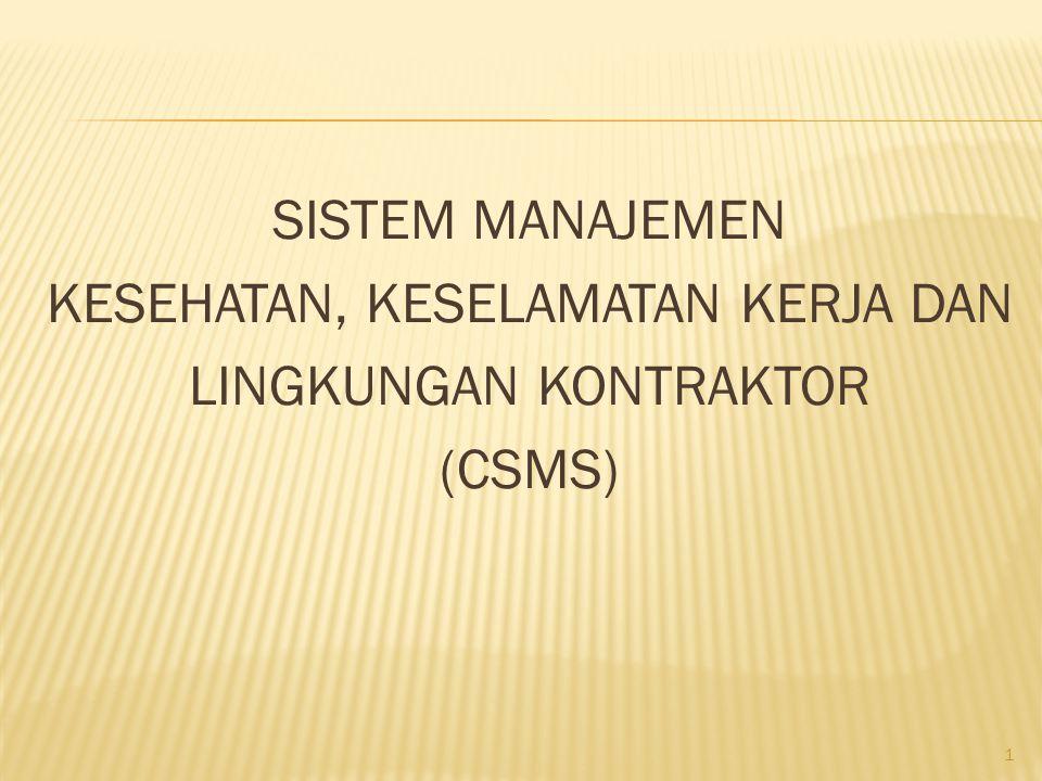 SISTEM MANAJEMEN KESEHATAN, KESELAMATAN KERJA DAN LINGKUNGAN KONTRAKTOR (CSMS) 1