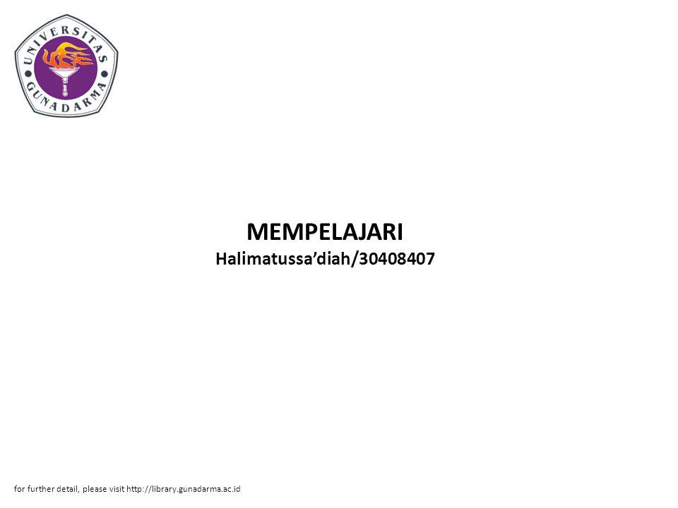 MEMPELAJARI Halimatussa'diah/30408407 for further detail, please visit http://library.gunadarma.ac.id