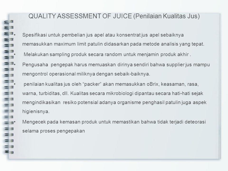 QUALITY ASSESSMENT OF JUICE (Penilaian Kualitas Jus) Spesifikasi untuk pembelian jus apel atau konsentrat jus apel sebaiknya memasukkan maximum limit