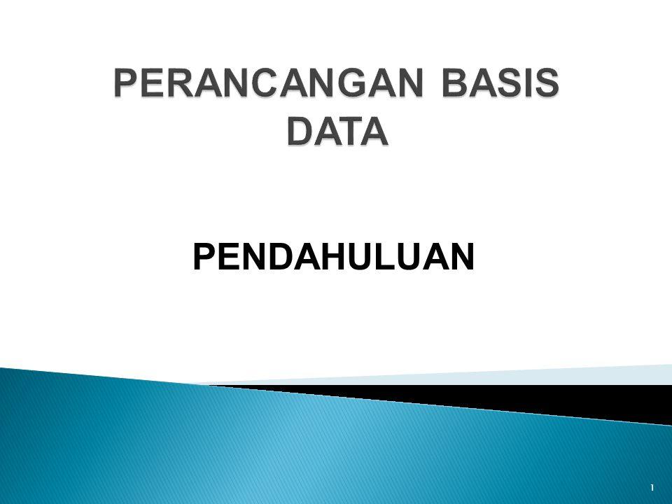  Merupakan aktivitas manajemen untuk merealisasikan tahapan Database Aplication Lifecycle secara efektif dan efesien.