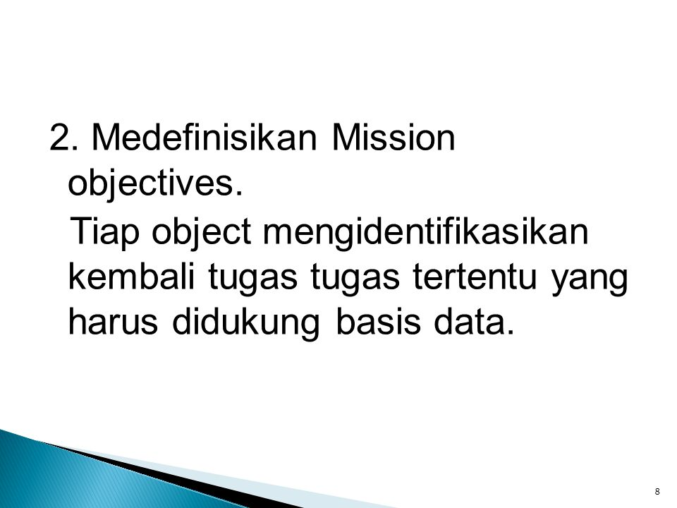 2. Medefinisikan Mission objectives.