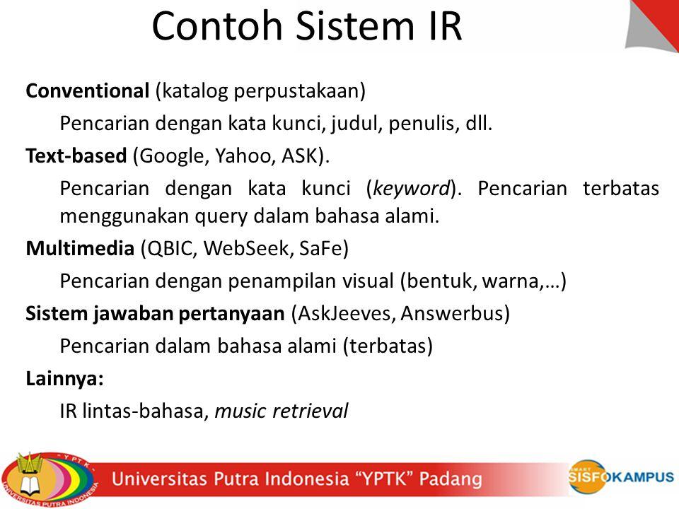 Contoh Sistem IR Conventional (katalog perpustakaan) Pencarian dengan kata kunci, judul, penulis, dll.