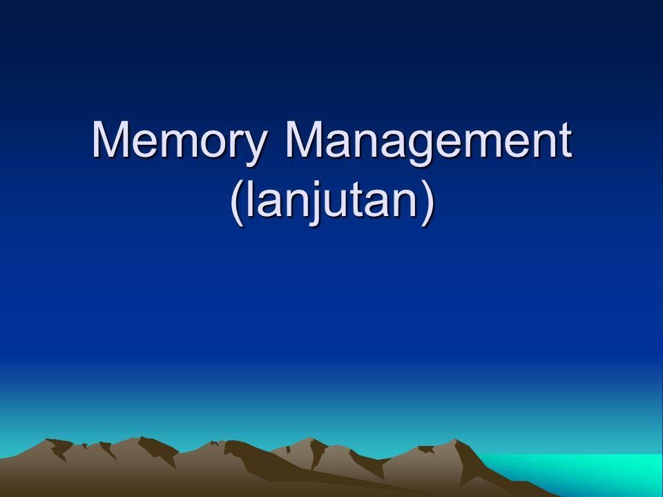 Memory Management (lanjutan)