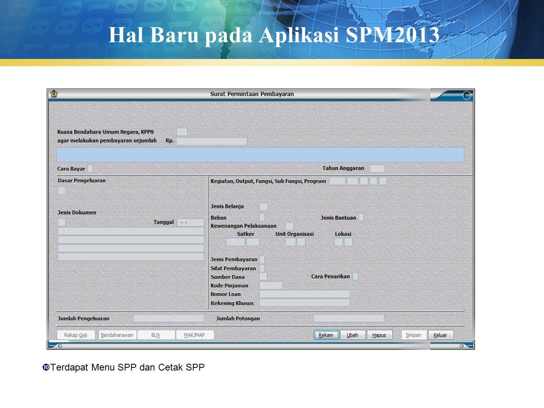 Hal Baru pada Aplikasi SPM2013  Terdapat Menu SPP dan Cetak SPP