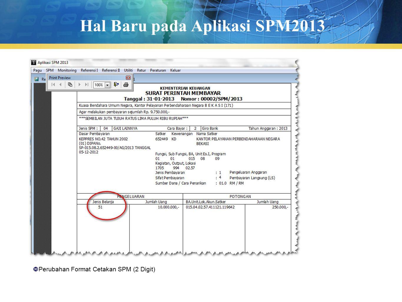 Hal Baru pada Aplikasi SPM2013  Perubahan Format Cetakan SPM (2 Digit)
