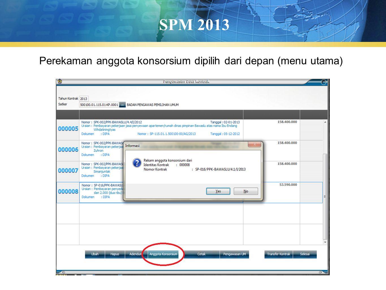 SPM 2013 Perekaman anggota konsorsium dipilih dari depan (menu utama)