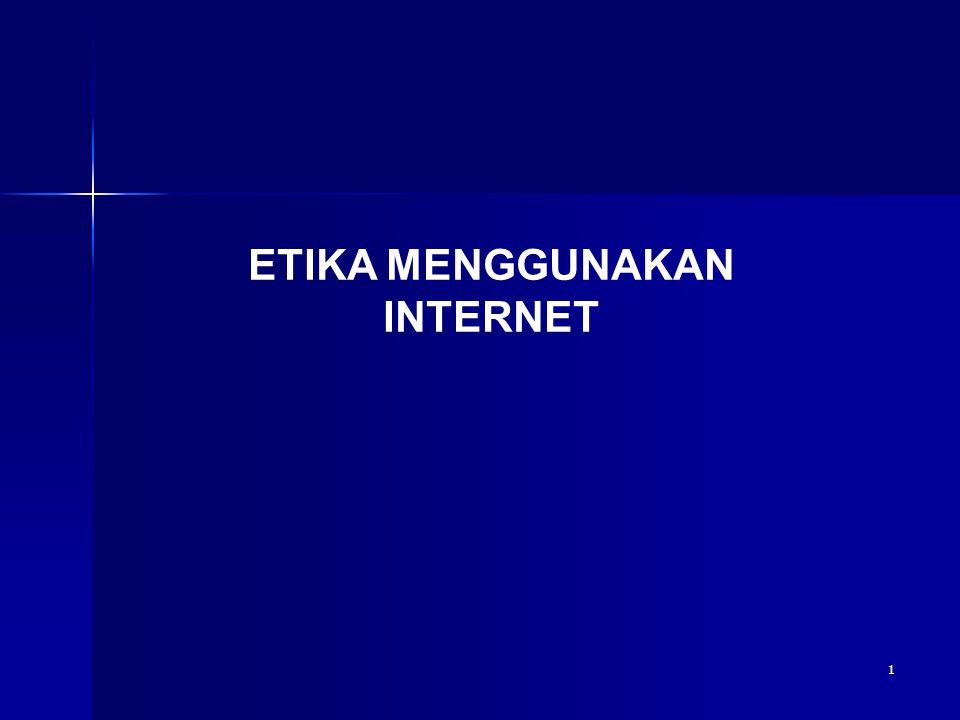 1 ETIKA MENGGUNAKAN INTERNET