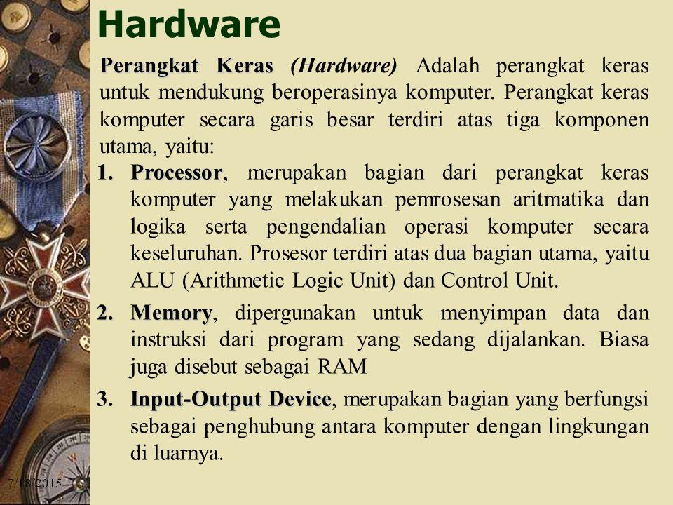 7/18/2015 1.P rocessor, merupakan bagian dari perangkat keras komputer yang melakukan pemrosesan aritmatika dan logika serta pengendalian operasi komputer secara keseluruhan.