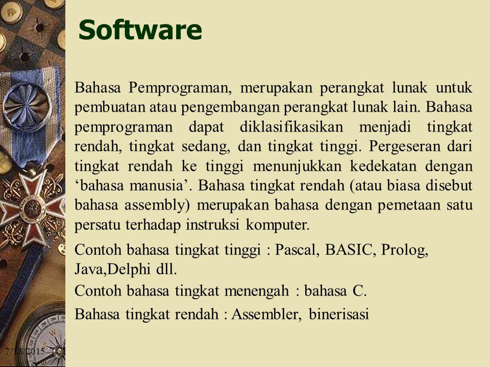 7/18/2015 Bahasa Pemprograman, merupakan perangkat lunak untuk pembuatan atau pengembangan perangkat lunak lain.