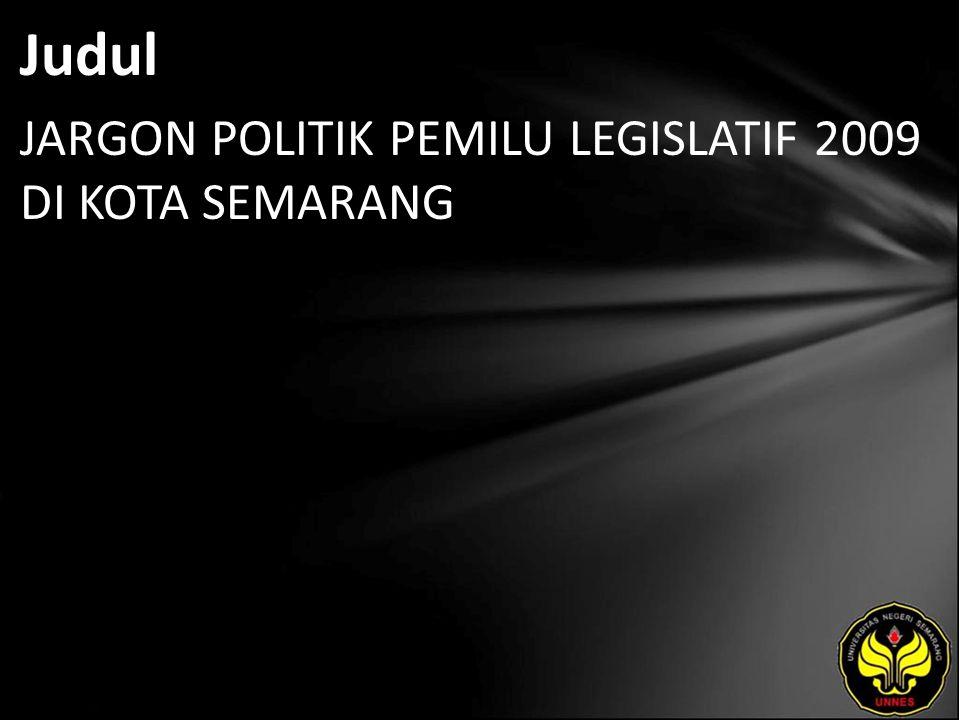 Judul JARGON POLITIK PEMILU LEGISLATIF 2009 DI KOTA SEMARANG