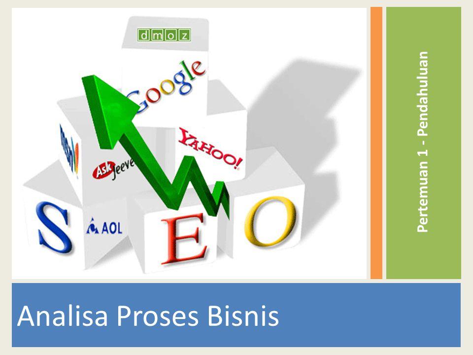 Kejadian-kejadian Proses Bisnis  Suatu proses bisnis merupakan serangkaian aktivitas yang bertujuan untuk mencapai tujuan organisasi.
