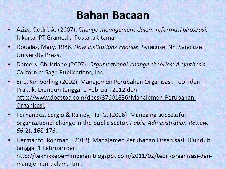 Hermanto, Rohman.(2012). Manajemen Perubahan Organisasi.