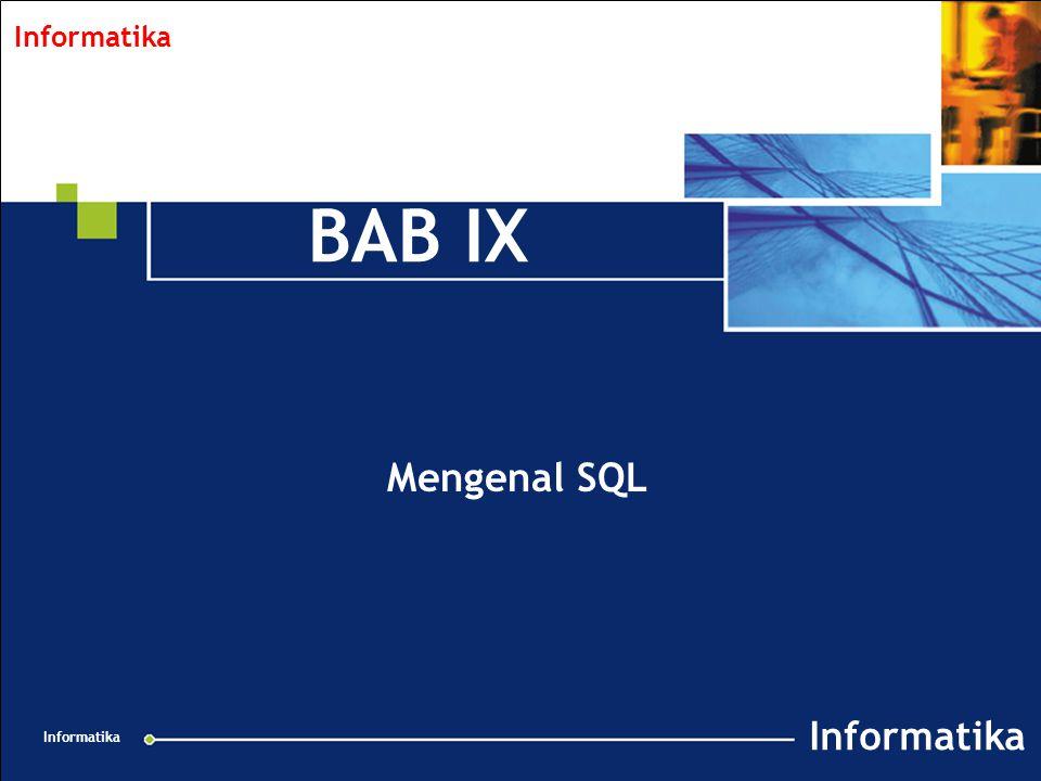 Informatika 12 Mengkoneksikan ke suatu basis data SQL92 menggunakan: CONNECT TO nama_database USER nama/password; MySQL menggunakan: USE nama_database Contoh: USE binfilm;