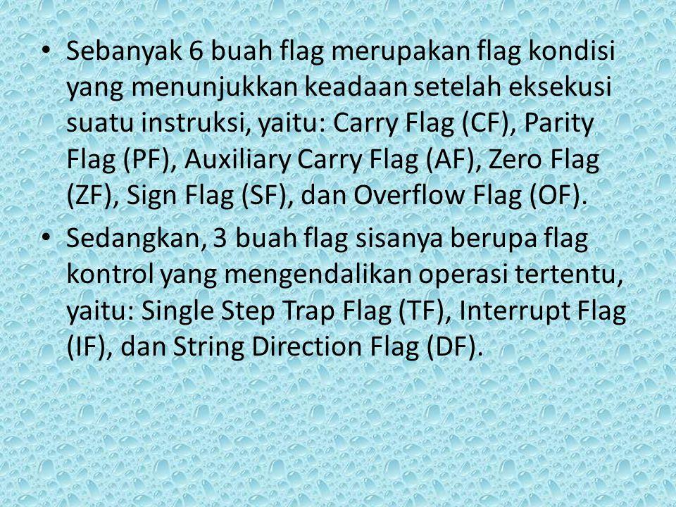Sebanyak 6 buah flag merupakan flag kondisi yang menunjukkan keadaan setelah eksekusi suatu instruksi, yaitu: Carry Flag (CF), Parity Flag (PF), Auxiliary Carry Flag (AF), Zero Flag (ZF), Sign Flag (SF), dan Overflow Flag (OF).