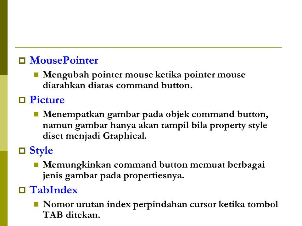  MousePointer Mengubah pointer mouse ketika pointer mouse diarahkan diatas command button.