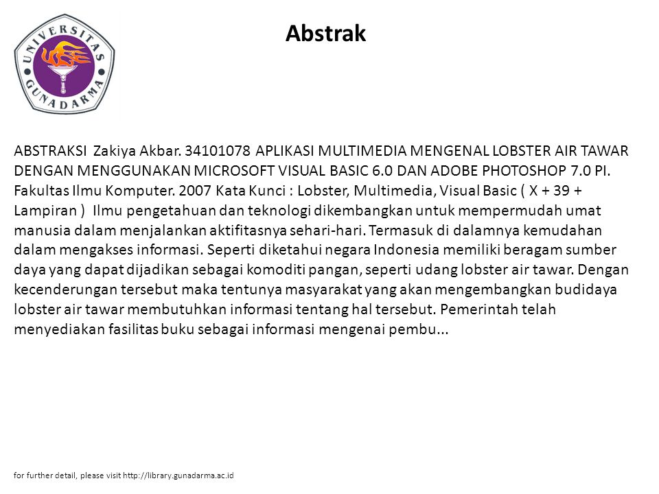 Abstrak ABSTRAKSI Zakiya Akbar. 34101078 APLIKASI MULTIMEDIA MENGENAL LOBSTER AIR TAWAR DENGAN MENGGUNAKAN MICROSOFT VISUAL BASIC 6.0 DAN ADOBE PHOTOS