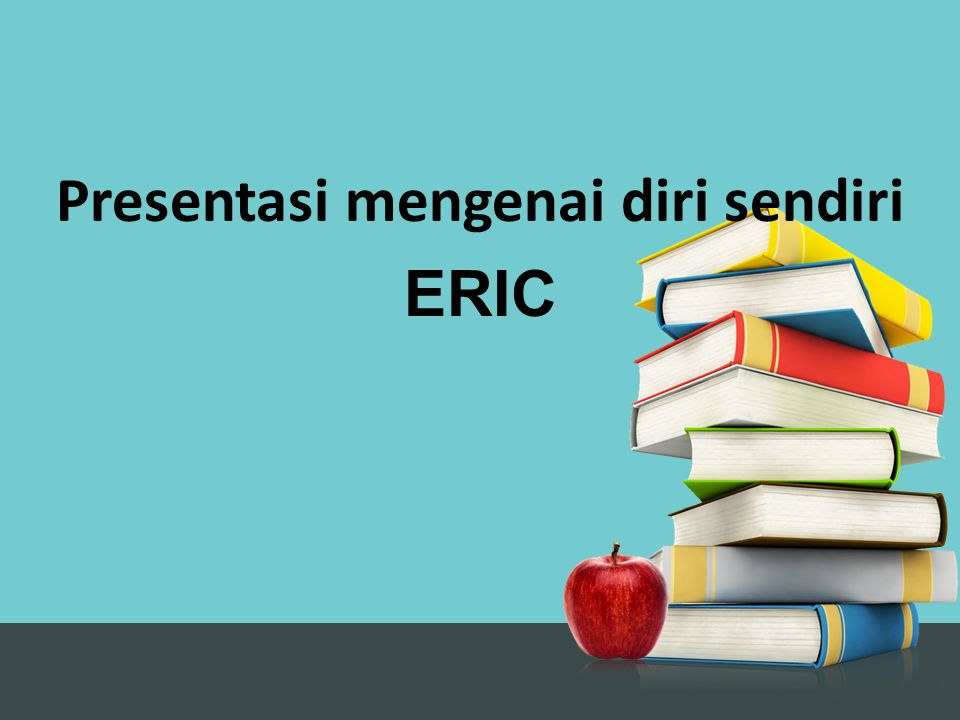Presentasi mengenai diri sendiri ERIC
