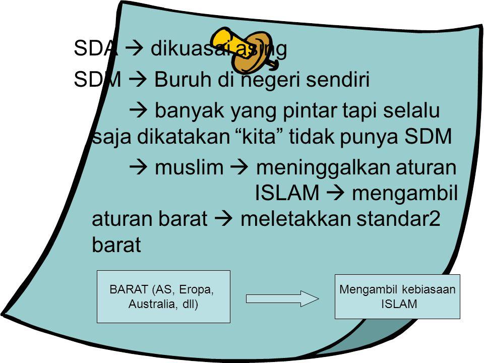 """SDA  dikuasai asing SDM  Buruh di negeri sendiri  banyak yang pintar tapi selalu saja dikatakan """"kita"""" tidak punya SDM  muslim  meninggalkan atur"""