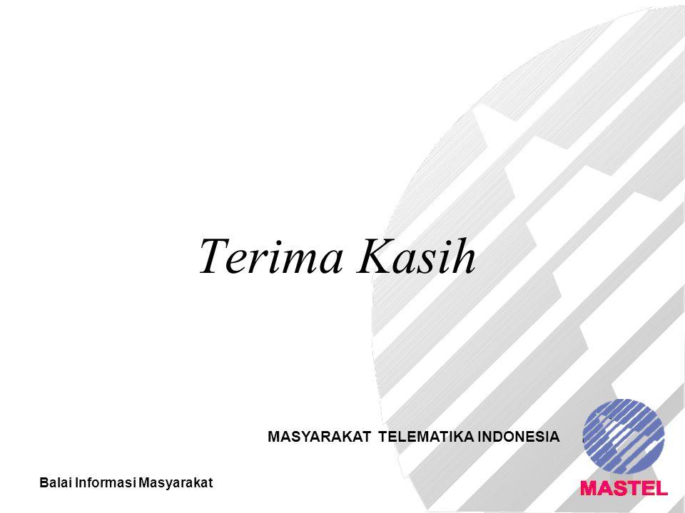 Balai Informasi Masyarakat 16 Terima Kasih MASYARAKAT TELEMATIKA INDONESIA
