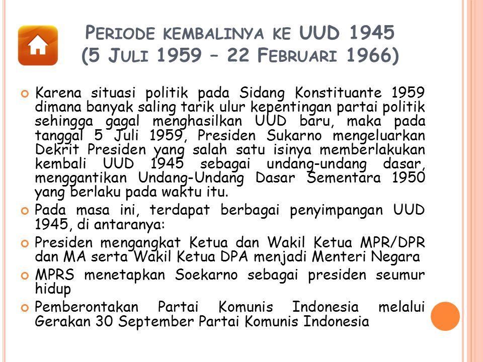 Sistem Pemerintahan Periode 1966-1998 (Orde Baru) Lama periode : 22 Februari 1966 – 21 Mei 1998 Bentuk Negara : Kesatuan Bentuk Pemerintahan : Republik Sistem Pemerintahan : Presidensial Konstitusi : UUD 1945 Pada masa Orde Baru (1966-1998), Pemerintah menyatakan akan menjalankan UUD 1945dan Pancasila secara murni dan konsekuen.