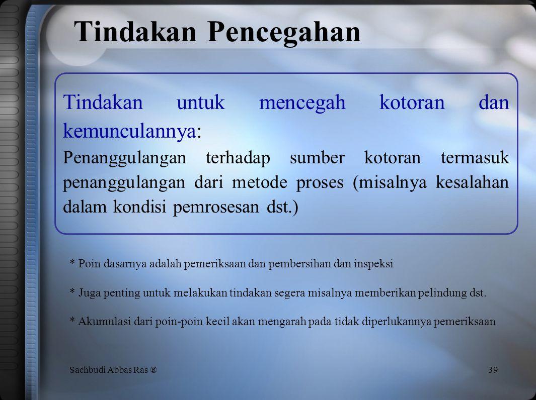 Definisi 38Sachbudi Abbas Ras ® Ambil tindakan untuk mencegah kotoran dan kemunculannya SEISO (Pembersihan) berarti: Penghilangan kotoran dan dengan m
