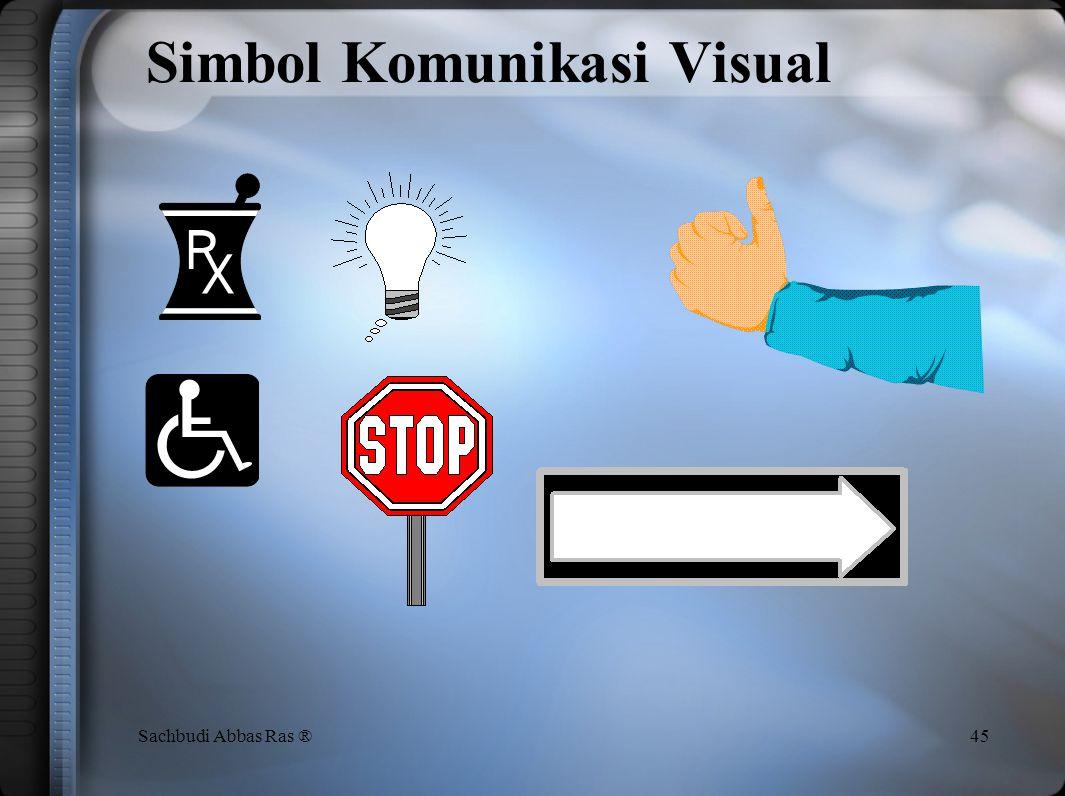 Poin untuk Visual Management 44Sachbudi Abbas Ras ® (1)Kenali dengan baik meskipun dari jarak yang jauh(2)Ada indikator pada item yang harus dikelola(