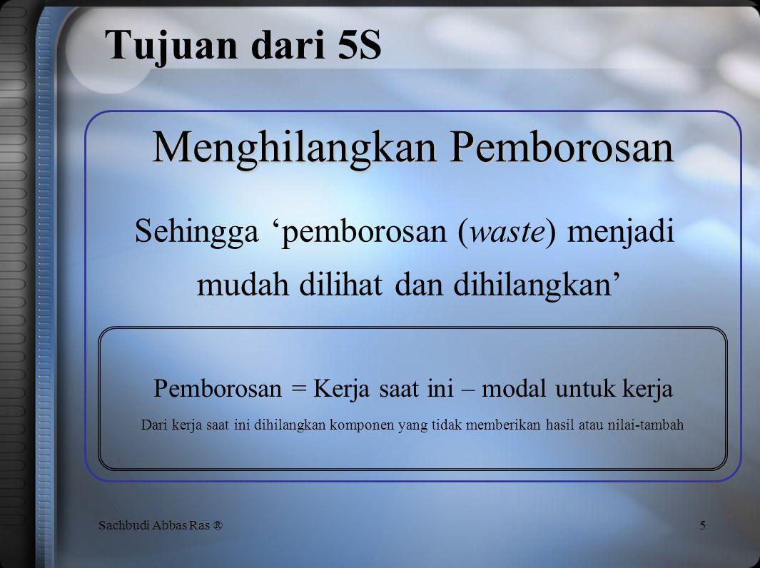 Hasil Implementasi 5S 55Sachbudi Abbas Ras ® www.tocforme.com Set-up Cage