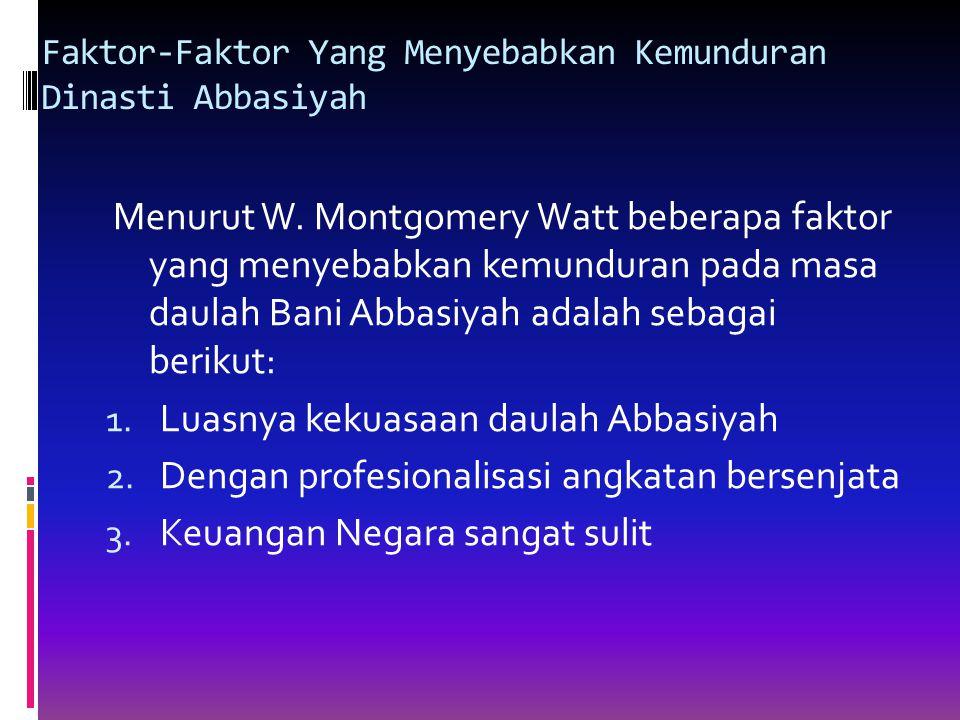 Faktor-Faktor Yang Menyebabkan Kemunduran Dinasti Abbasiyah Menurut W.