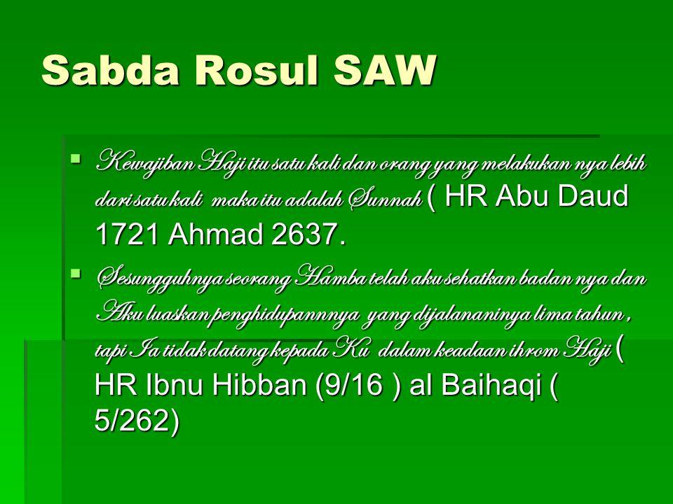 Hikmah Haji & Umroh  Untuk membersihkan jiwa  Diampuni Dosa  Menerima kemulyaan Allah di akherat  Sabda Rosul : Orang yang melaksanakan Haji ke Baitullah ini, dan ia tidak bersenggama dan tidak pula berbuat kefasikan, maka ia terbebas dari dosa- dosanya seperti pada ia dilahirkan oleh ibunya ( Muttafaq 'alaih : (Al Bukhari 1891, Muslim 1350 )
