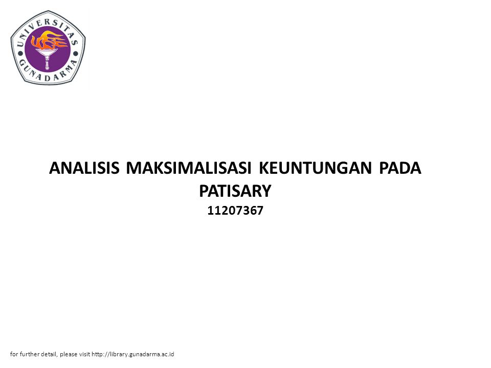 ANALISIS MAKSIMALISASI KEUNTUNGAN PADA PATISARY 11207367 for further detail, please visit http://library.gunadarma.ac.id