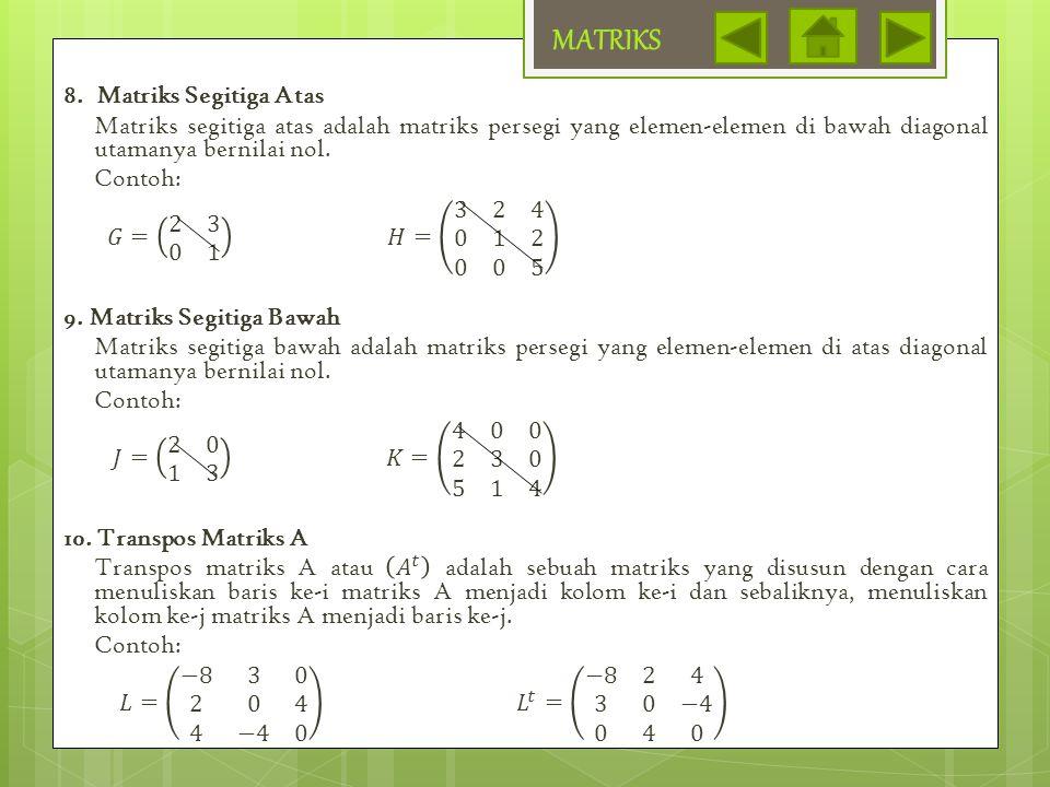 Misalkan suatu matriks A berordo n x n dengan Anm kofaktor dari matriks A, maka : Adjoin A = Adj ( A ) = Untuk matriks A berordo 3 x 3, maka : Adj A = MATRIKS c.