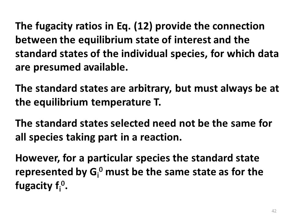 The fugacity ratios in Eq.