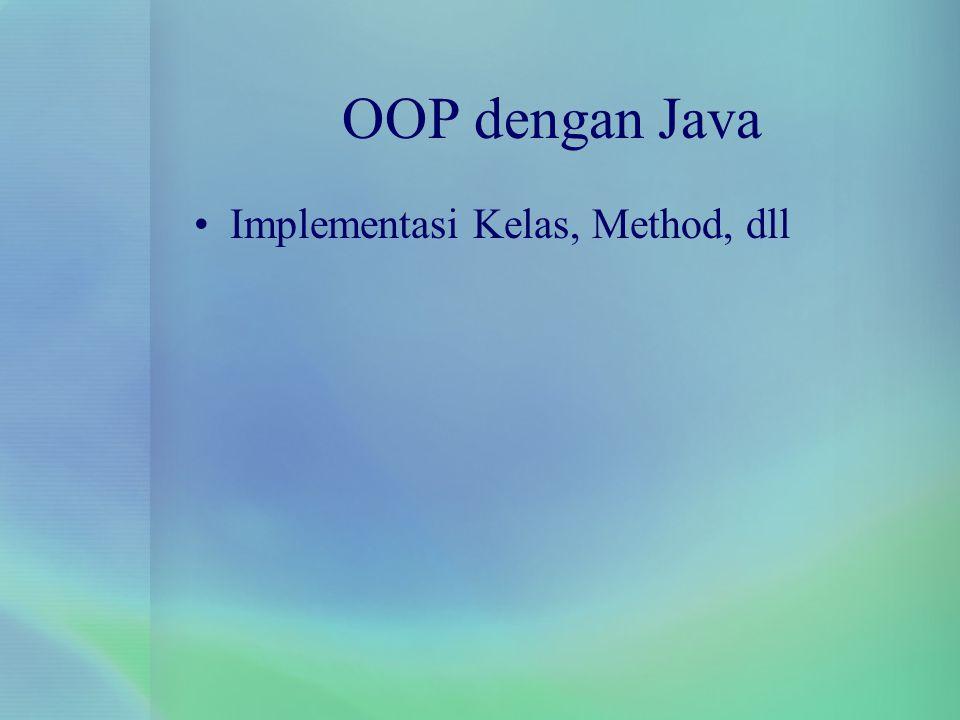 OOP dengan Java Implementasi Kelas, Method, dll