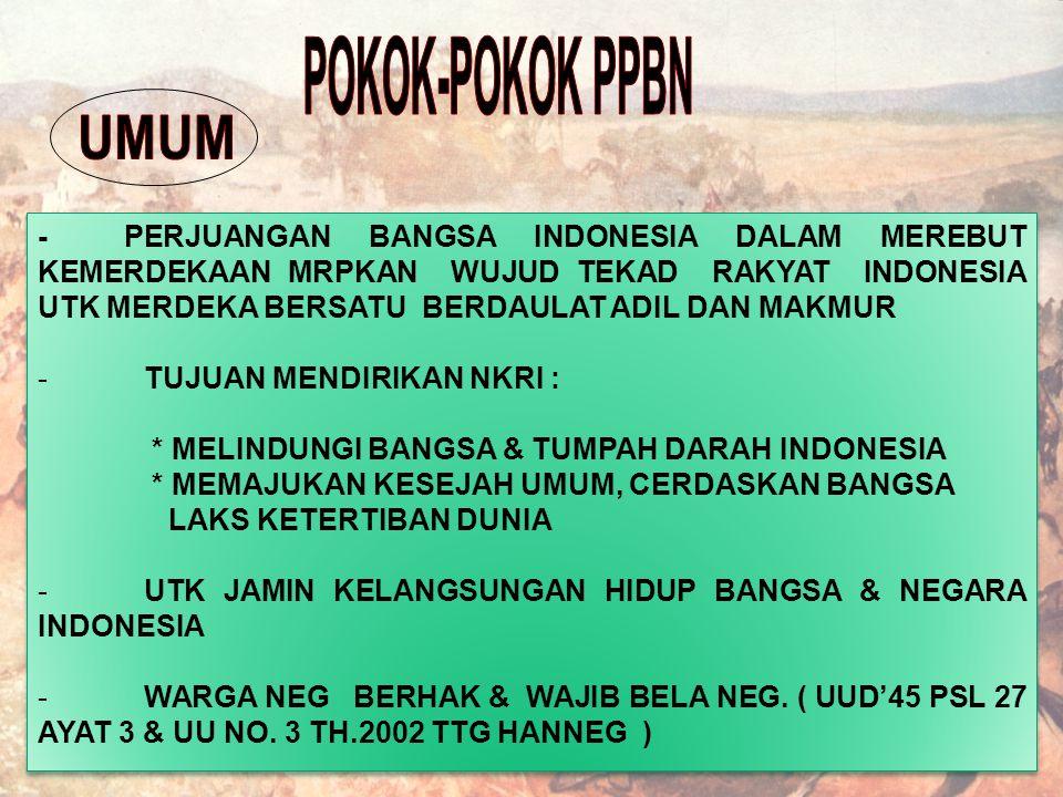 - PERJUANGAN BANGSA INDONESIA DALAM MEREBUT KEMERDEKAAN MRPKAN WUJUD TEKAD RAKYAT INDONESIA UTK MERDEKA BERSATU BERDAULAT ADIL DAN MAKMUR - TUJUAN MEN