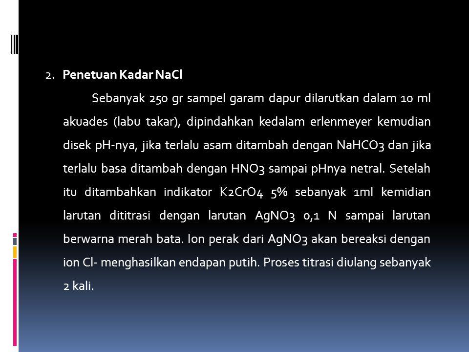 3.Iodisasi NaCl Dalam iodisasi NaCl, sebanyak 1 gram garam meja desemprot dengan larutan KIO3 secara merata.