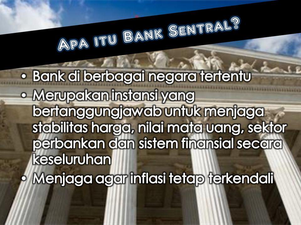 TUJUAN DAN TUGAS BANK SENTRAL TUJUAN.mencapai dan memelihara kestabilan nilai rupiah TUGAS.