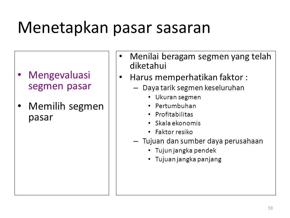 Targeting Suatu kegiatan dalam mengevaluasi dan membandingkan kelompok yg sdh teridentifikasi utk kemudian dipilih satu atau beberapa yang memiliki po
