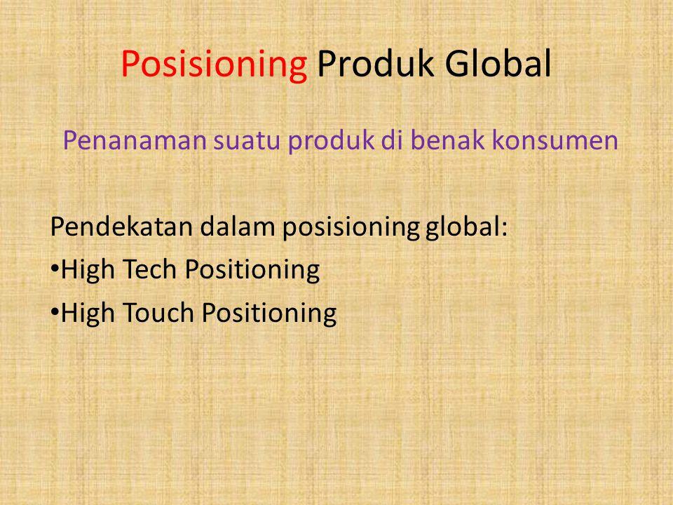 Tiga Kategori Dasar dlm Strategi Pasar Sasaran Global Standardized Global Marketing Menciptakan bauran pemasaran yg sama bagi pasar luas yg tdd dr pem