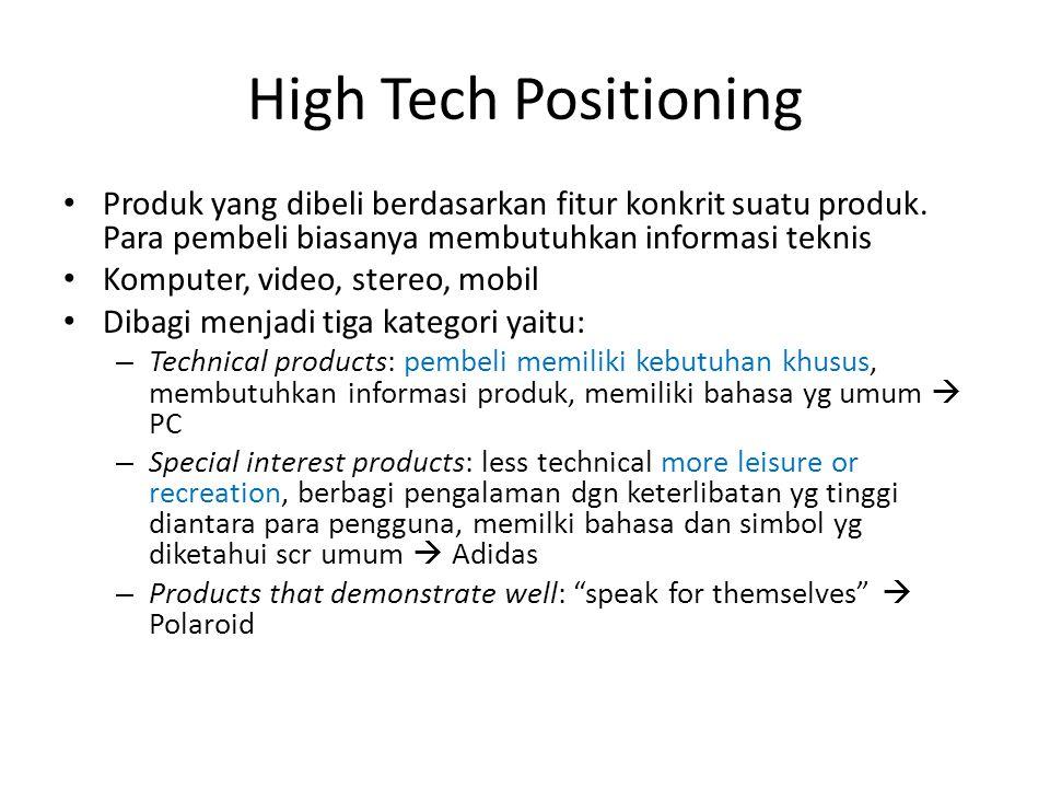 Posisioning Produk Global Penanaman suatu produk di benak konsumen Pendekatan dalam posisioning global: High Tech Positioning High Touch Positioning