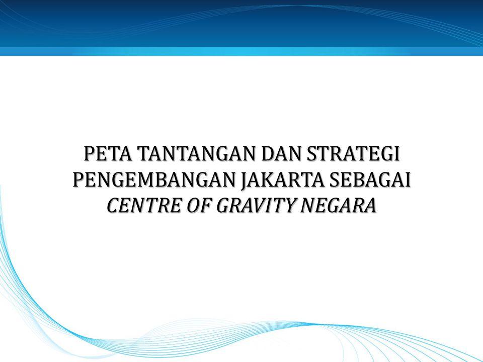 Konsep Centre of Gravity o Jakarta sebagai Ibu Kota Negara dan pusat ekonomi nasional bisa disebut sebagai Centre of Gravity-nya Negara; o Bahwa gangguan keamanan yang terjadi di kota Jakarta akan berimplikasi secara luas terhadap keamanan nasional; o Keamanan Jakarta sebagai barometer keamanan nasional; o Dinamika demokrasi lokal di Jakarta dapat berpengaruh pada keamanan nasional 2