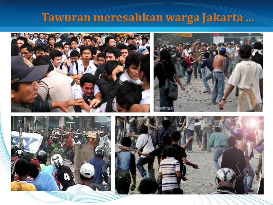 Tawuran meresahkan warga Jakarta...